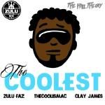 Zulu Faz - Coolest - Main (Feat thecoolismac & Clay James) Cover Art