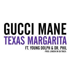Texas Margarita (Ft. Young Dolph & Dr. Phil)
