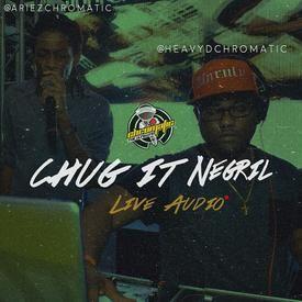 CHROMATIC - CHUG IT NEGRIL 6TH ANNIVERSARY LIVE AUDIO