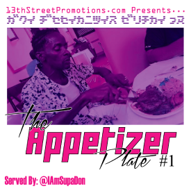 13thStreetPromotions.com Presents The Appetizer Plate #1