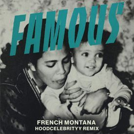 Famous (feat. French Montana) [Remix]