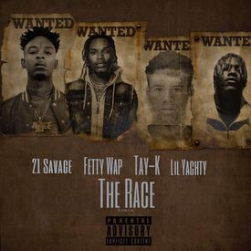 Tay K Ft 21 Savage Fetty Wap  Lil Yachty - The Race Remix