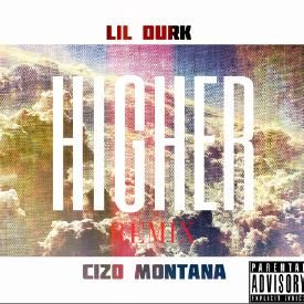 Higher Remix ft. Cizo Montana