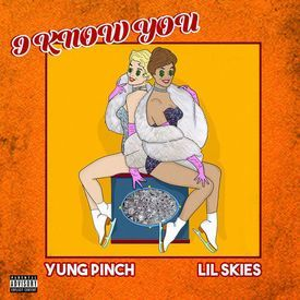 I Know You (Feat. Yung Pinch)