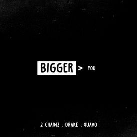 Bigger Than You