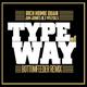 Type Of Way (Bottomfeeder Remix)
