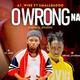 O Wrong Na | 247musicbox.com