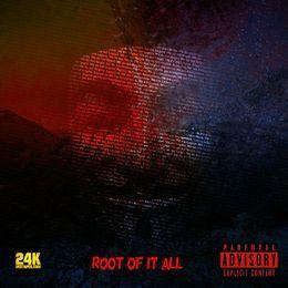 24KMixtapes - Root Of It All Cover Art