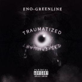 Traumatized (ft. GreenLine)