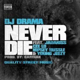 Never Die f. Cee-Lo, Jadakiss, Nipsey Hussle, Young Jeezy