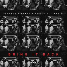 """Bring It Back"""