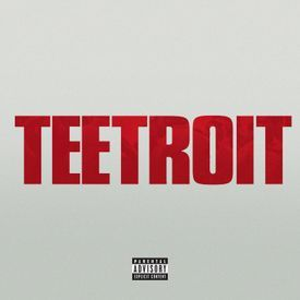 Teetroit (Inspired by Detroit)