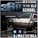 "360fmtvmedia - HIP HOP MIXTAPE : DJ Masta Finga – ""FROM THE NEW SCHOOL to THE OLD SCHOOL Cover Art"