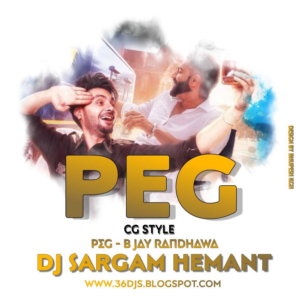 PEG B JAY RANDHAWA FEAT GURI CG STYLE DJ SARGAM HEMANT by Dj