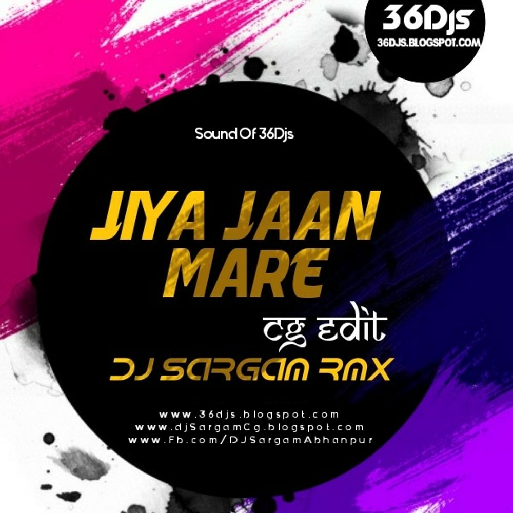 JIYA JAAN MAARE ( REMIX ) DJ SARGAM | 36DJS by 36DJS from