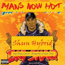 Mans Now Hot (Shaquille O'neal Diss - Big Shaq Cover)