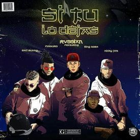 Si Tú Lo Dejas (Prod. Rvssian)