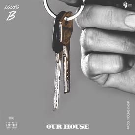 Our House [Produced By Young Chop]