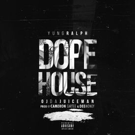 Dope House [Prod. By Cameron Cartee & DeeMoney]