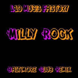 Milly Rock Baltimore Club Remix
