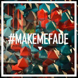 Make Me Fade