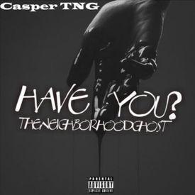 Have You - Casper TNG (Prod. Money Musik)