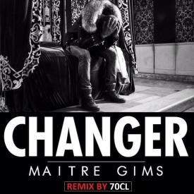 Maître Gims - Changer (Remix by 70CL)