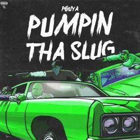 Pumpin Tha Slug