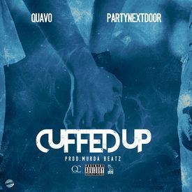 Quavo ft. PARTYNEXTDOOR - Cuffed Up