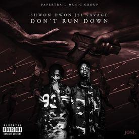 Shwon Dwon ft. 21 Savage - Don't Run Down