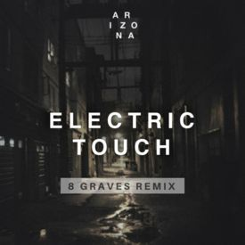 Electric Touch (8 Graves Remix)