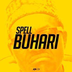 Spell Buhari  Via @9jamusicmixtapes