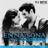 DEEJAAY MYK (PRODUCTION) - Enna Sona - ( Official Remix DJ MYK ) Cover Art