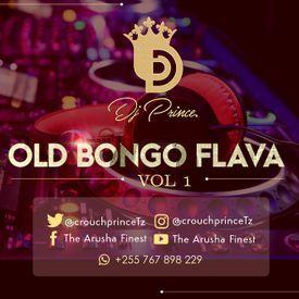 Old Bongo Flava Mix (VOL 1) - Dj Prince