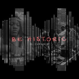 BE HISTORIC Throwback Mix