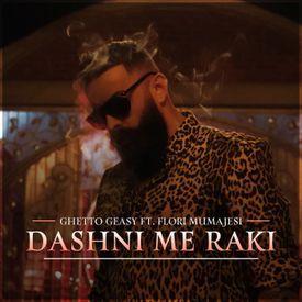 Dashni Me Raki (feat. Flori Mumajesi)