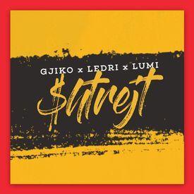 Shtrejt (feat. Lumi B & Ledri Vula)