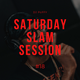 Saturday Slam Session #18 (9.1.2021)