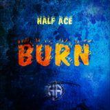 Half Ace - BURN (Prod. TaylorMadeBeatz) Cover Art