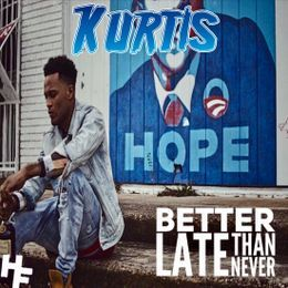 HeadFirst (Kurtis Dreameaux Skylo) - Better Late Than Never  Cover Art