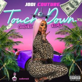 """Touch Down  """"Couture Remix"""""""