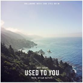 Used To You (Prod. By Dan Haynes)