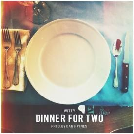 Dinner For Two (Prod. by Dan Haynes)