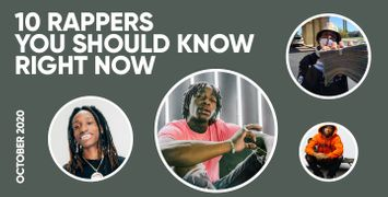 10 Rappers You Should Know Right Now (October 2020)