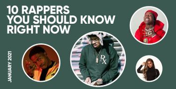 10 Rappers You Should Know Right Now (January 2021)