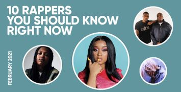 10 Rappers You Should Know Right Now (February 2021)