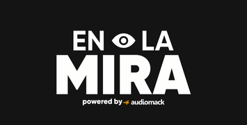 Audiomack Latin Presents New Mini-Doc Series 'En La Mira' Highlighting Rising Talent