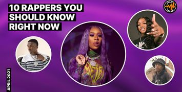 10 Rappers You Should Know Right Now (April 2021)