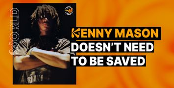 Kenny Mason Doesn't Need to be Saved