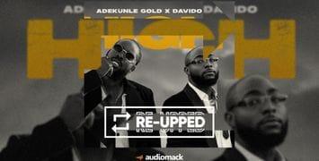 """Listen to Adekunle Gold & Davido's """"High"""": Re-Upped"""
